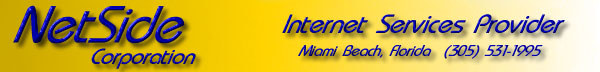 NetSide Corporation - Internet Services Provider, Miami Beach, Florida, 305-531-1995